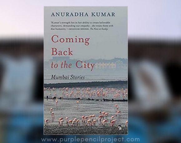 Review of Coming back to the city stories by anuradha kumar