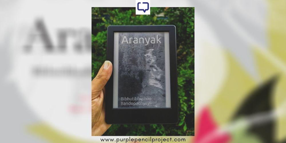 book review of Bibhutibhushan Bandyopadhyay's Aranyak