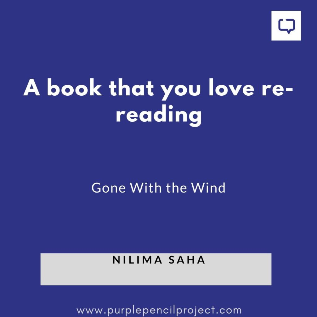 Nilima Saha:  A book that you love re-reading