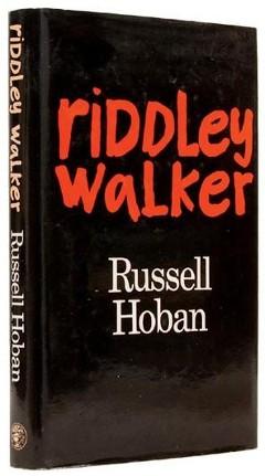 Russell Hoban's Riddley Walker