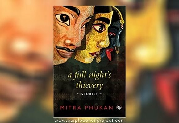 book review of mitra phukan's a full night's thievery