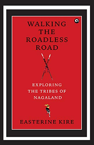 book cover of walking the roadless road by easterine kire