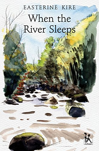 book cover of when the river sleeps by easterine kire