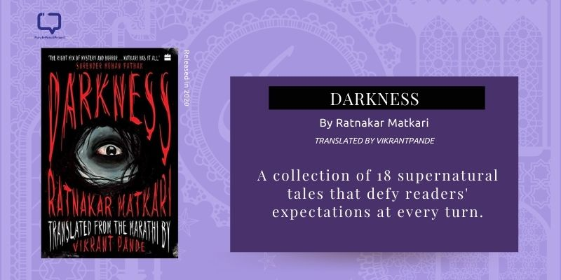 Book Review of Darkness by Ratnakar Matkari