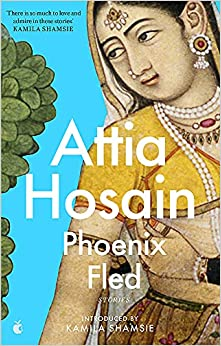 Book Cover of Phoenix Fled Wrriten by Attia Hosain